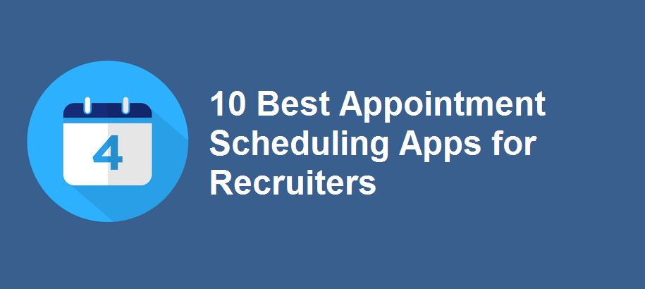 The Almost Best Collection Of Apps And >> 10 Best Appointment Scheduling Apps For Recruiters Wizardsourcer