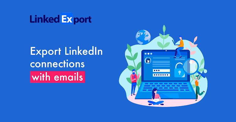 LinkedExport: New Tool that Exports LinkedIn Connections with Emails